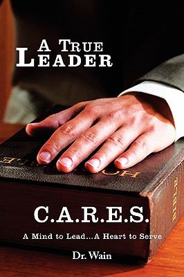 A True Leader C.A.R.E.S 9781436383400