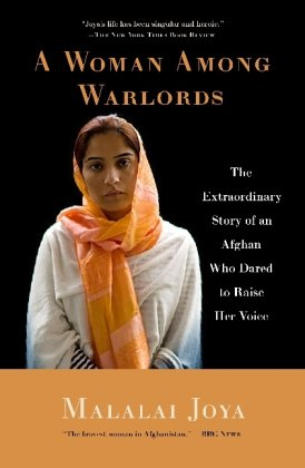 A Woman Among Warlords: The Extraordinary Story of an Afghan Who Dared to Raise Her Voice 9781439109472