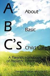 ABC's = about Basic Child Care: A Parent's Handbook of Pediatric Information