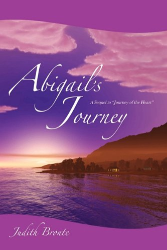 Abigail's Journey: A Sequel to Journey of the Heart 9781430308669
