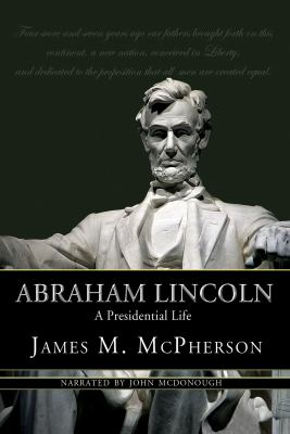 Abraham Lincoln: A Presidential Life 9781436162210