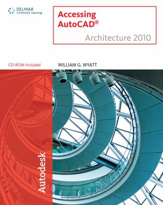 Accessing AutoCAD Architecture 2010 [With CDROM] 9781439055618