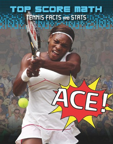 Ace!: Tennis Facts and Stats 9781433949869