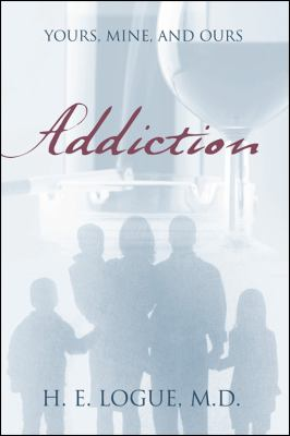 Addiction: Yours, Mine, and Ours 9781432752804