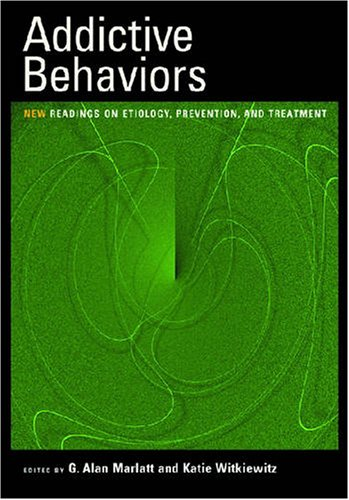 Addictive Behaviors: New Readings on Etiology, Prevention, and Treatment 9781433804021