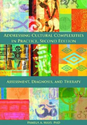 Addressing Cultural Complexities in Practice, Assessment, Diagnosis, and Therapy 9781433802195