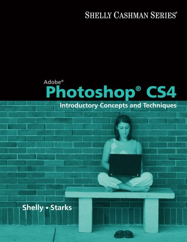 Adobe Photoshop CS4: Introductory Concepts and Techniques [With DVD ROM] 9781439079287