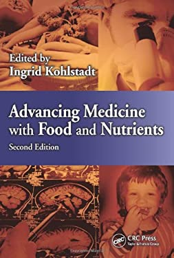 Advancing Medicine with Food and Nutrients, Second Edition 9781439887721