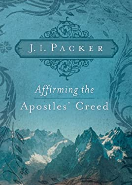 Affirming the Apostles' Creed 9781433502101