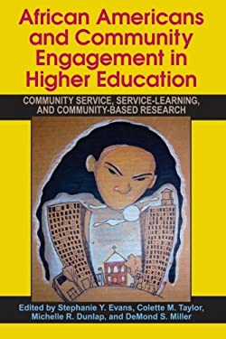 African Americans and Community Engagement in Higher Education: Community Service, Service-Learning, and Community-Based Research 9781438428741