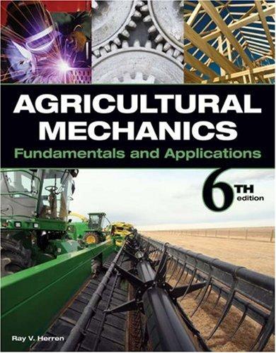 Agricultural Mechanics: Fundamentals and Applications 9781435400979
