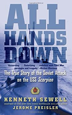 All Hands Down: The True Story of the Soviet Attack on the USS Scorpion 9781439104545