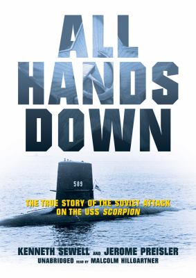All Hands Down: The True Story of the Soviet Attack on the USS Scorpion 9781433246180