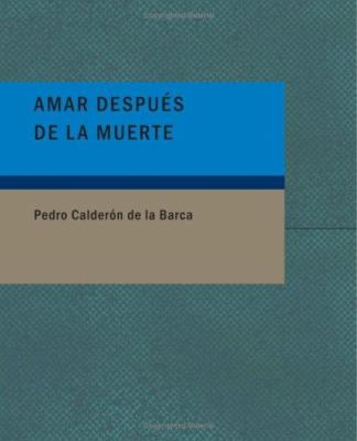 Amar Despu?'s de La Muerte 9781434655141