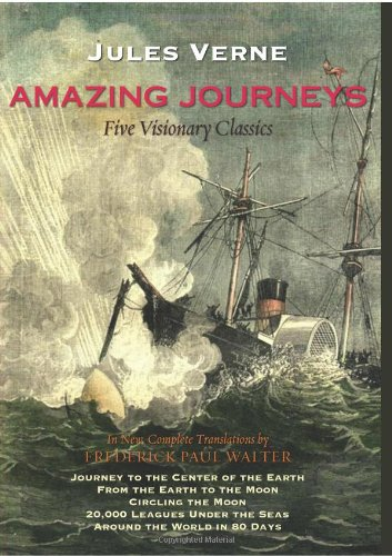 Amazing Journeys Five Visionary Classics By Jules Verne Frederick