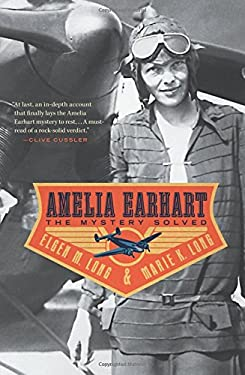 Amelia Earhart: The Mystery Solved 9781439164662