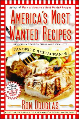 America's Most Wanted Recipes: Delicious Recipes from Your Family's Favorite Restaurants 9781439147061