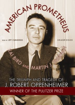American Prometheus Part 1: The Triumph and Tragedy of J. Robert Oppenheimer 9781433200106