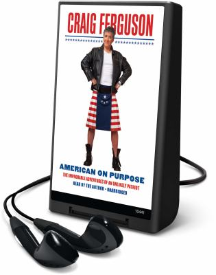 American on Purpose: The Improbable Adventures of an Unlikely Patriot [With Earbuds] 9781433295058