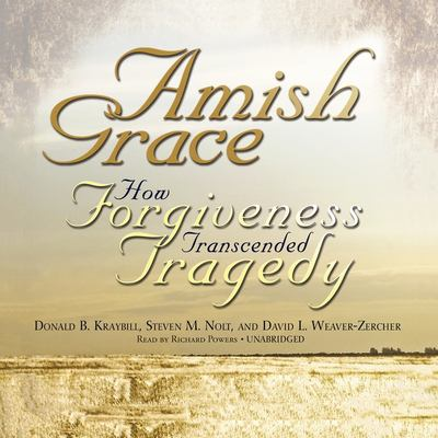 Amish Grace: How Forgiveness Transcended Tragedy 9781433244667