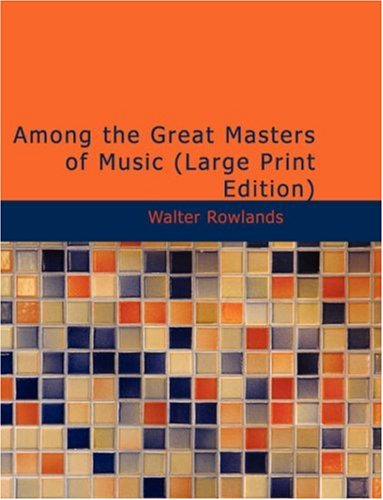 Among the Great Masters of Music 9781437531329