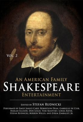 An  American Family Shakespeare Entertainment, Vol. 2: Based on Charles & Mary Lambs Tales from Shakespeare, with Scenes, Soliloquies and Music from S 9781433289439