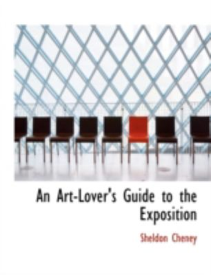 An Art-Lovers Guide to the Exposition 9781434695222