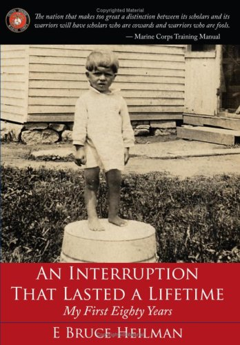 An Interruption That Lasted a Lifetime: My First Eighty Years 9781434306746