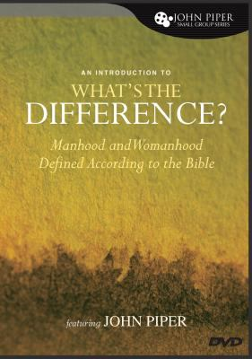 An Introduction to What's the Difference?: Manhood and Womanhood Defined According to the Bible 9781433507700