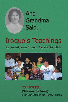 And Grandma Said... Iroquois Teachings 9781436335652
