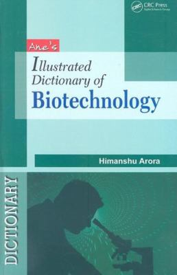 Ane's Illustrated Dictionary of Biotechnology 9781439801734