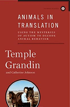 Animals in Translation: Using the Mysteries of Autism to Decode Animal Behavior 9781439187104