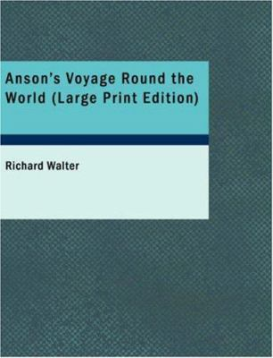 Anson's Voyage Round the World 9781434628268
