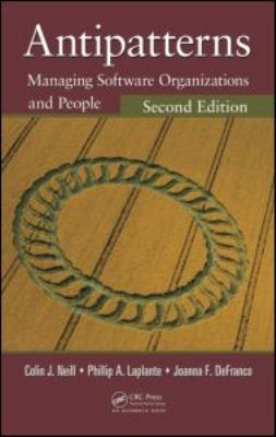 Antipatterns: Managing Software Organizations and People, Second Edition 9781439861868