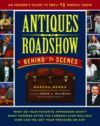 Antiques Roadshow Behind the Scenes: An Insider's Guide to PBS's #1 Weekly Show 9781439103302