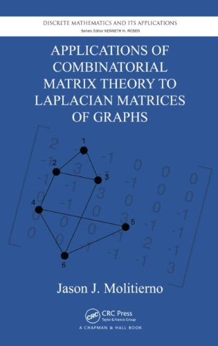 Applications of Combinatorial Matrix Theory to Laplacian Matrices of Graphs 9781439863374