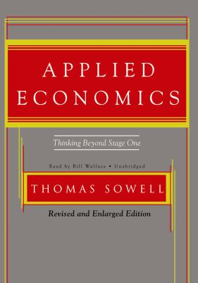 Applied Economics: Thinking Beyond Stage One, Revised and Enlarged Edition 9781433291272