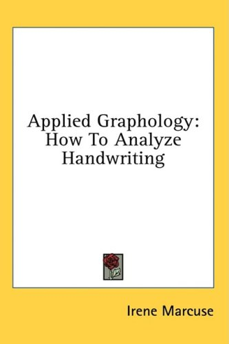 Applied Graphology: How to Analyze Handwriting 9781436707701