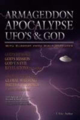 Armageddon Apocalypse UFO's & God 9781434380654