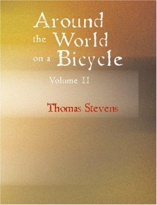 Around the World on a Bicycle Volume II 9781434624451