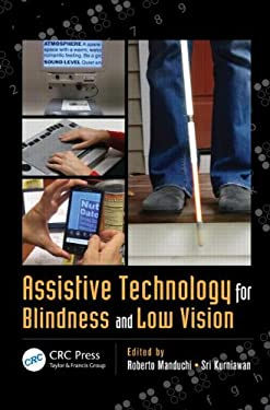 Assistive Technology for Blindness and Low Vision 9781439871539