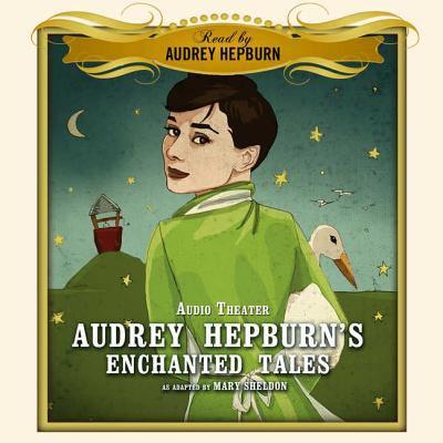 Audrey Hepburn's Enchanted Tales 9781433205620