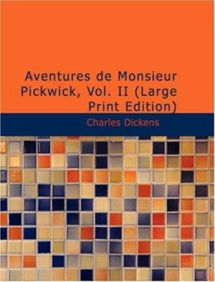 Aventures de Monsieur Pickwick, Vol. II 9781434633750