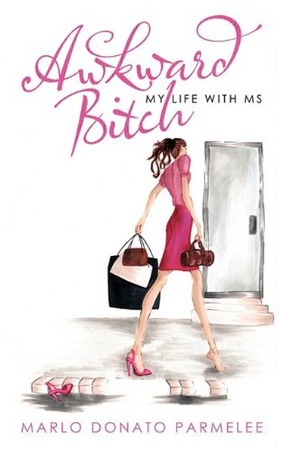 Awkward Bitch: My Life with MS