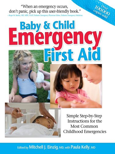 Baby & Child Emergency First-Aid: Simple Step-By-Step Instructions for the Most Common Childhood Emergencies 9781439186466