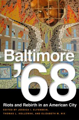 Baltimore '68: Riots and Rebirth in an American City 9781439906620