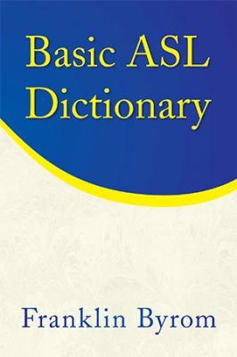 Basic ASL Dictionary 9781436347938