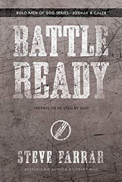 Battle Ready: Prepare to Be Used by God 9781434768698