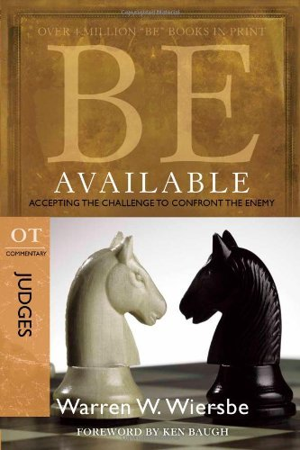 Be Available: Accepting the Challenge to Confront the Enemy: OT Commentary: Judges 9781434700483