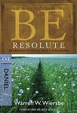 Be Resolute: Determining to Go God's Direction, OT Commentary: Daniel 9781434767813